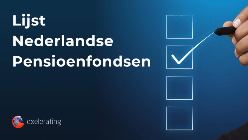 Lijst Nederlandse Pensioenfondsen - Exelerating