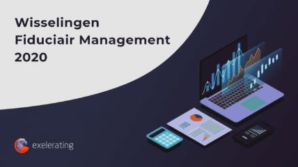 Wisselingen Fiduciair Management 2020 | Exelerating