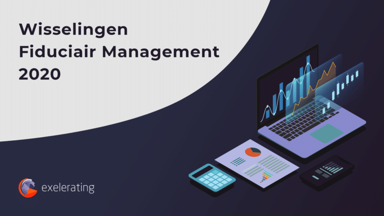 Wisselingen Fiduciair Management 2020 | Exelerating